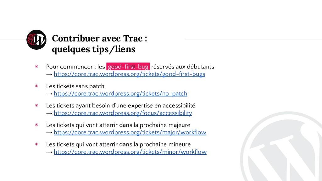 Contribuer avec Trac : quelques tips/liens ◉ Po...