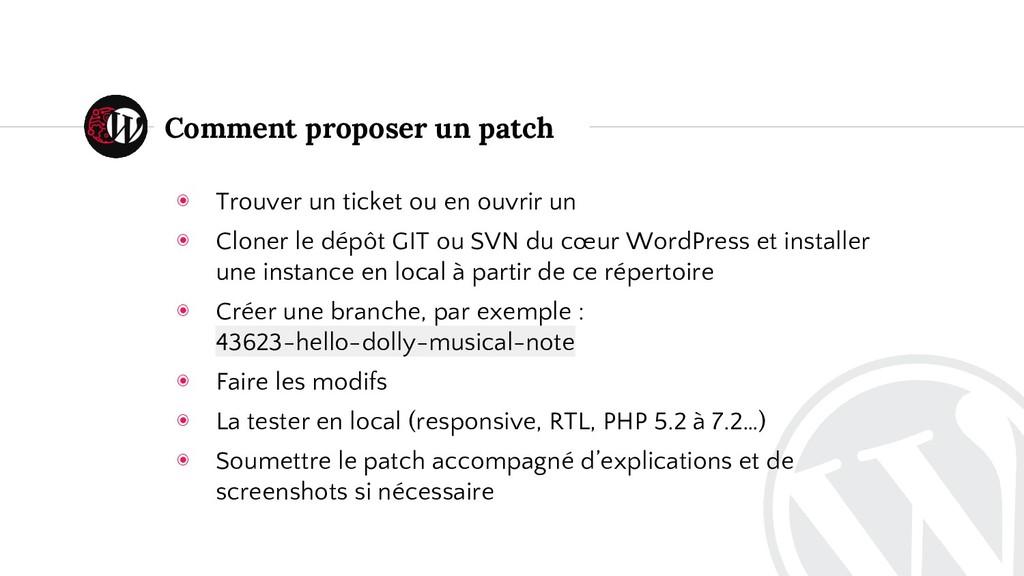 Comment proposer un patch ◉ Trouver un ticket o...