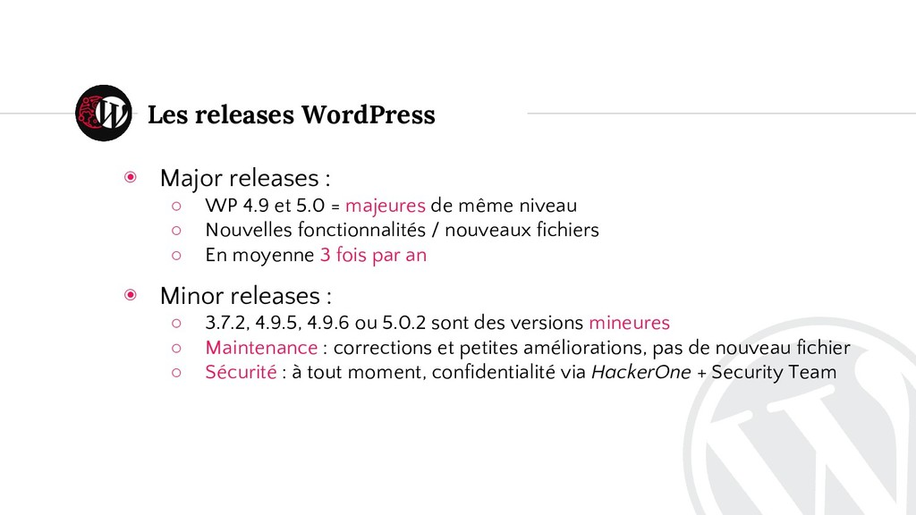 ◉ Major releases : ○ WP 4.9 et 5.0 = majeures d...