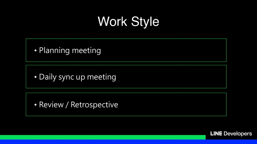 • Planning meeting • Daily sync up meeting • Re...