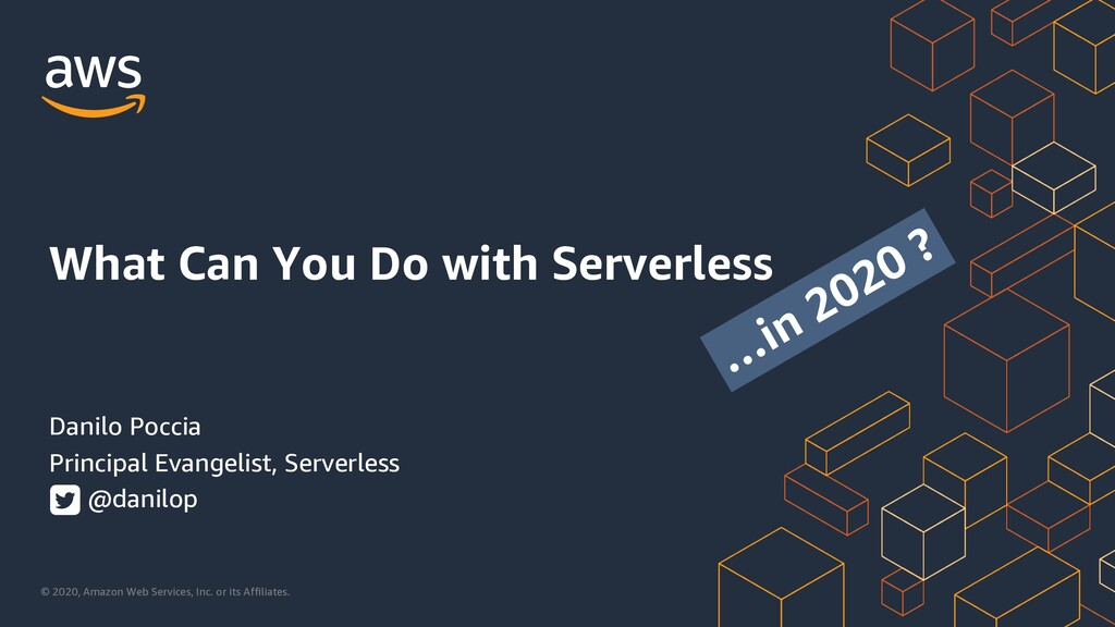 What can you do with Serverless… in 2020?