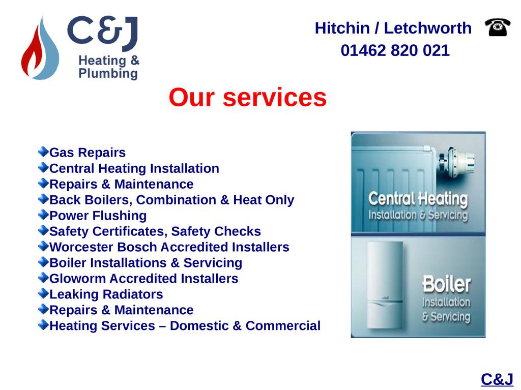 C&J 01462 820 021 Hitchin / Letchworth Our serv...