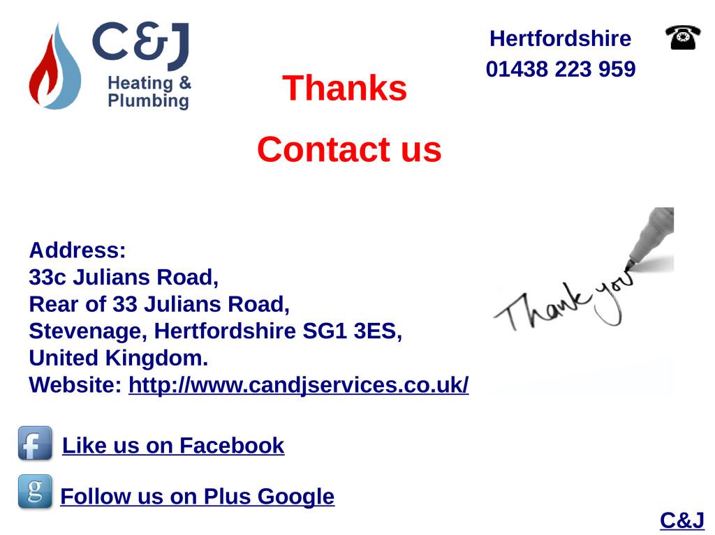 C&J 01438 223 959 Hertfordshire Thanks Address:...