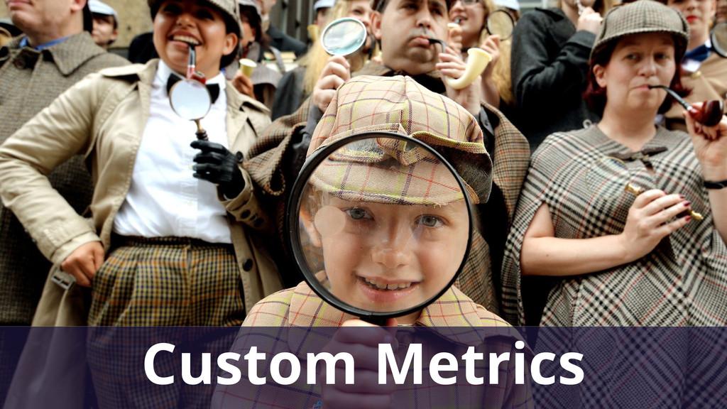 Custom Metrics