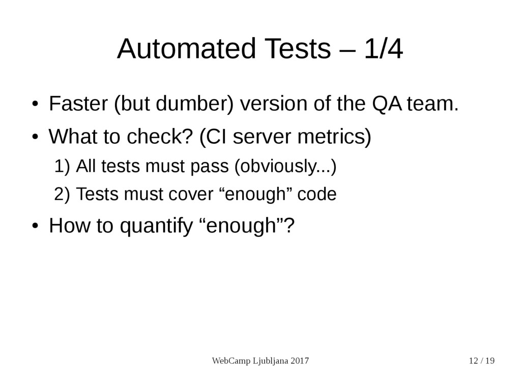 WebCamp Ljubljana 2017 12 / 19 Automated Tests ...