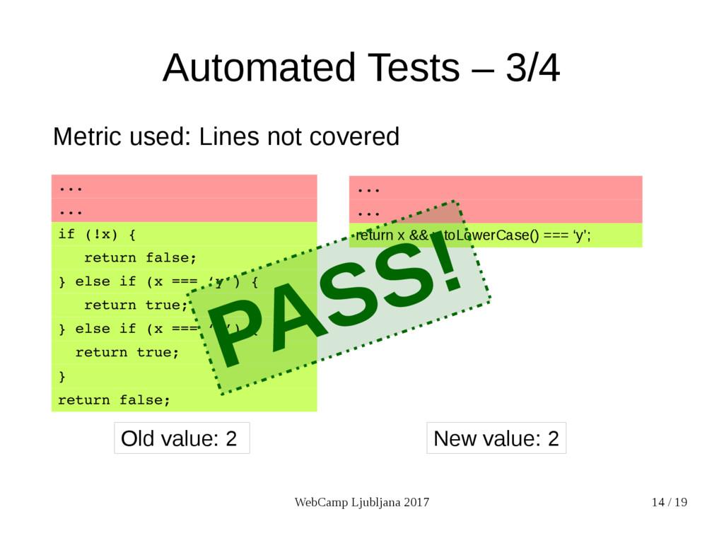 WebCamp Ljubljana 2017 14 / 19 Automated Tests ...