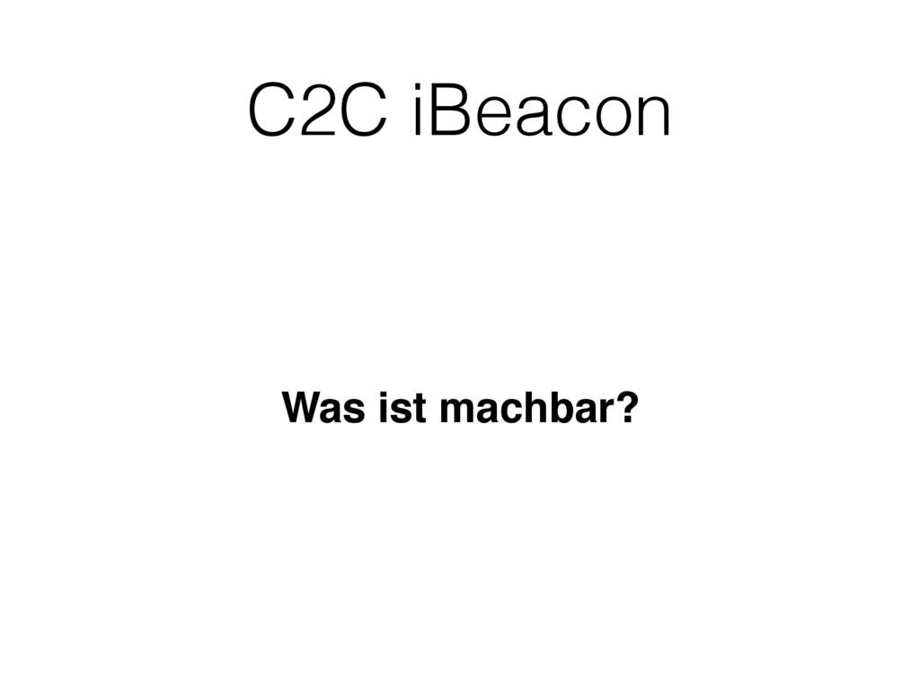 C2C iBeacon Was ist machbar?