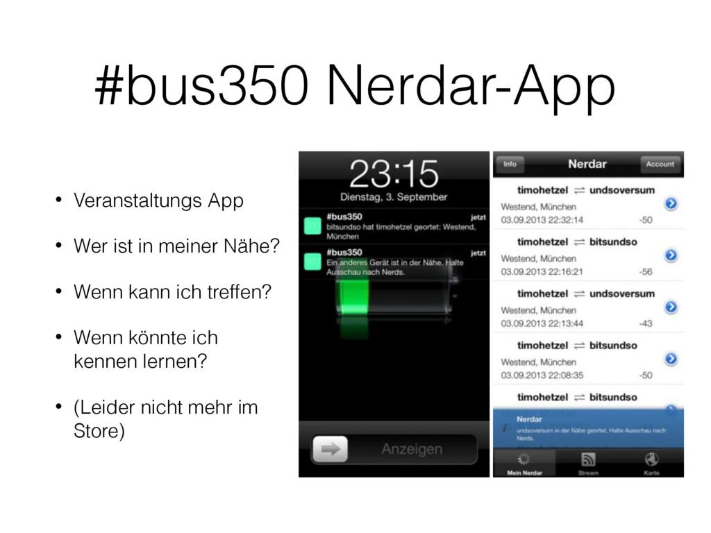 #bus350 Nerdar-App • Veranstaltungs App • Wer i...