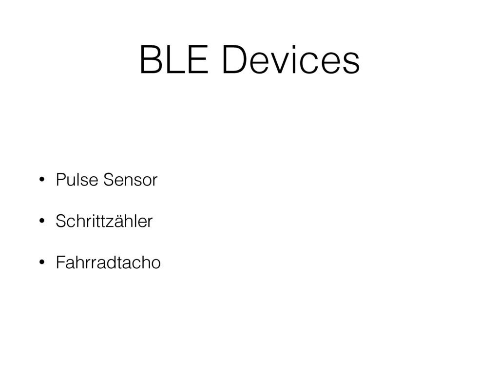 BLE Devices • Pulse Sensor • Schrittzähler • Fa...