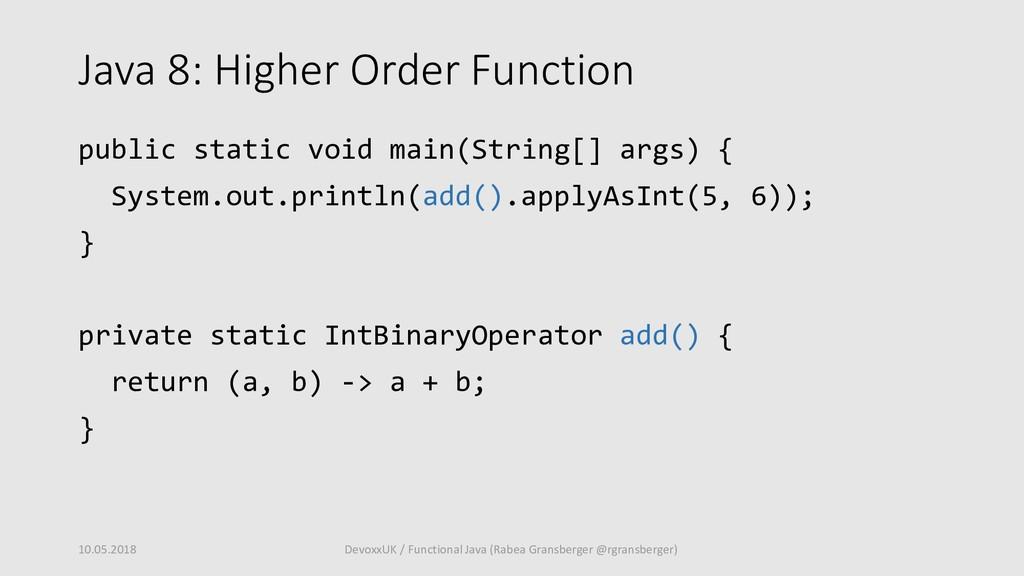 Java 8: Higher Order Function public static voi...