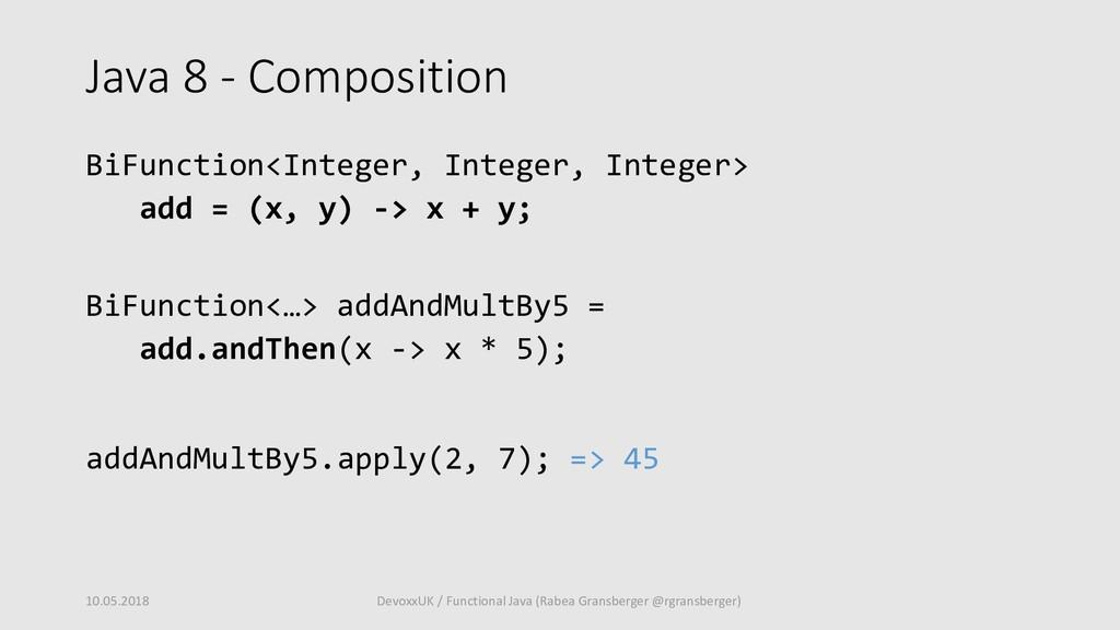Java 8 - Composition BiFunction<Integer, Intege...