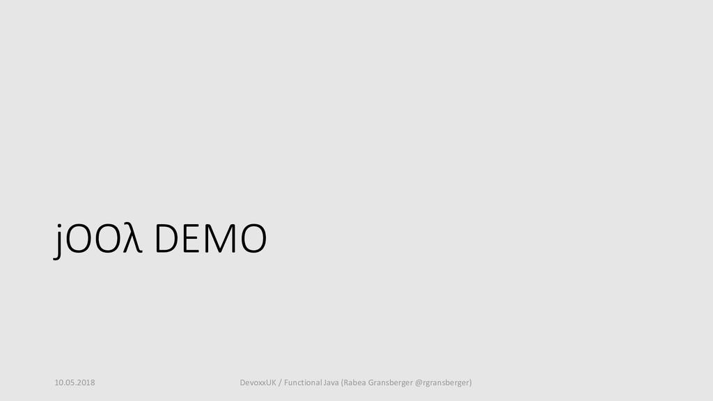 jOOλ DEMO 10.05.2018 DevoxxUK / Functional Java...