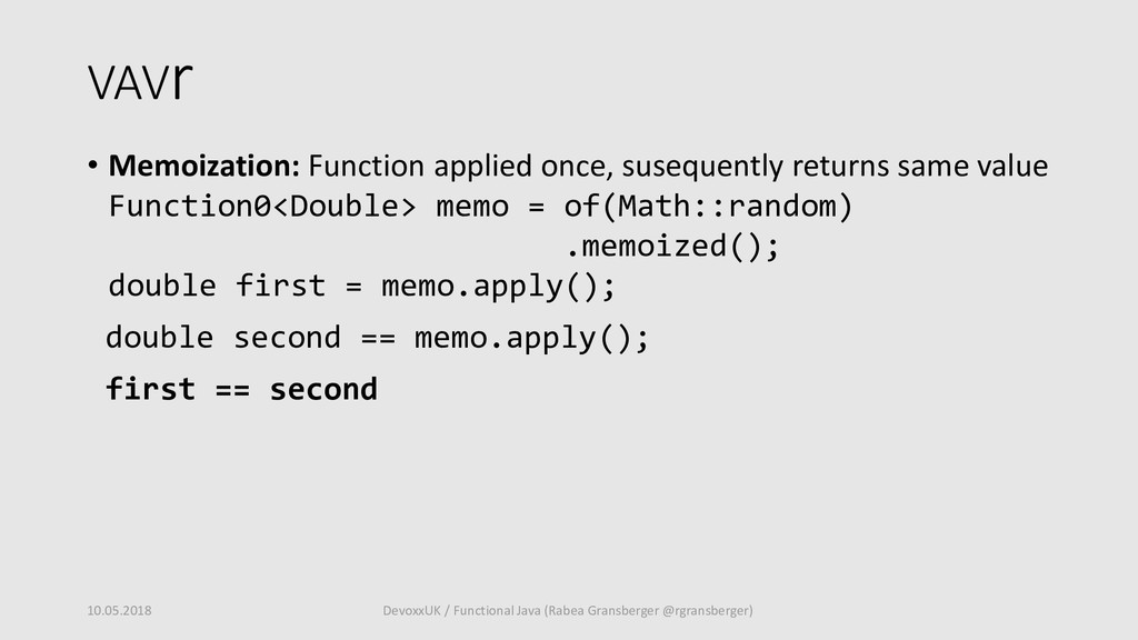 VAVr • Memoization: Function applied once, suse...