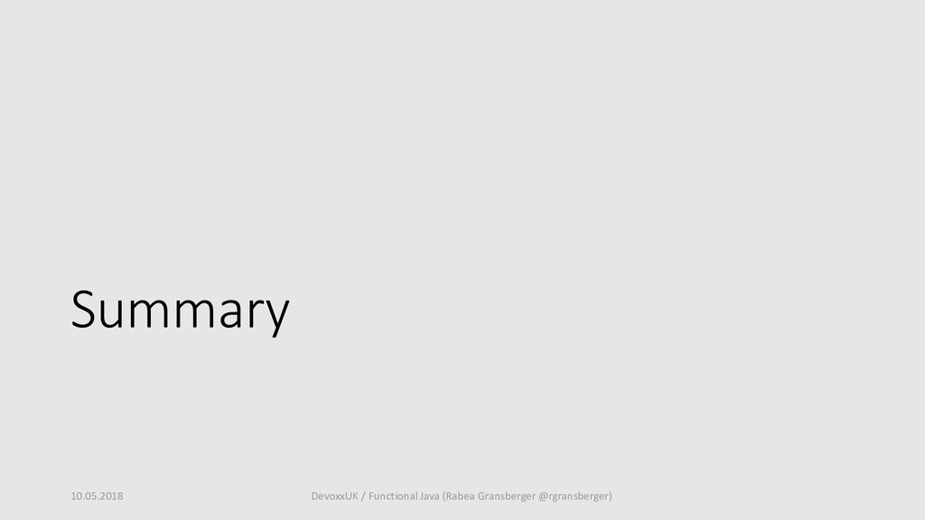 Summary 10.05.2018 DevoxxUK / Functional Java (...