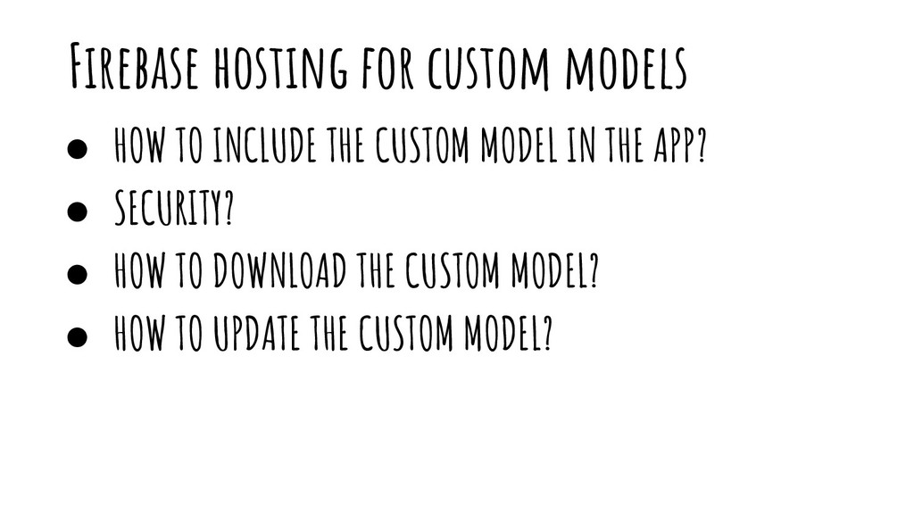 Firebase hosting for custom models ● HOW TO INC...