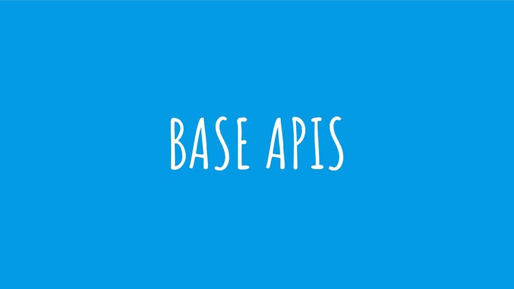 BASE APIS