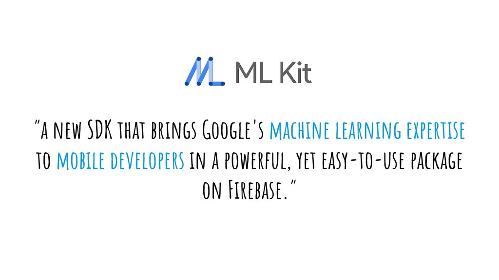 """a new SDK that brings Google's machine learnin..."