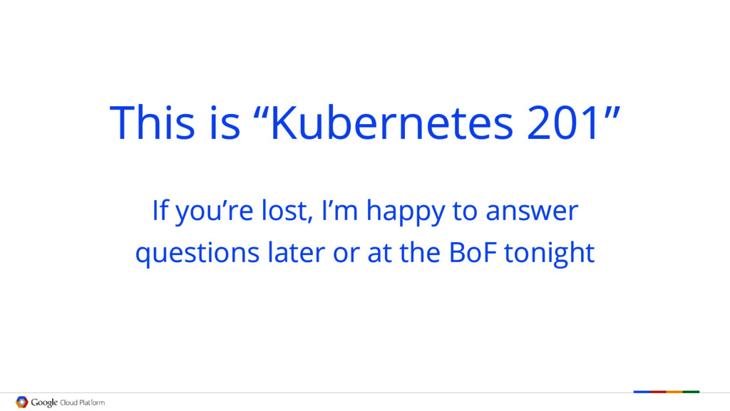 """This is """"Kubernetes 201"""" If you're lost, I'm ha..."""
