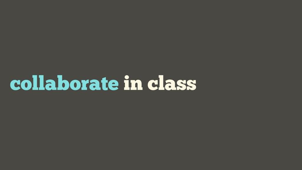 collaborate in class