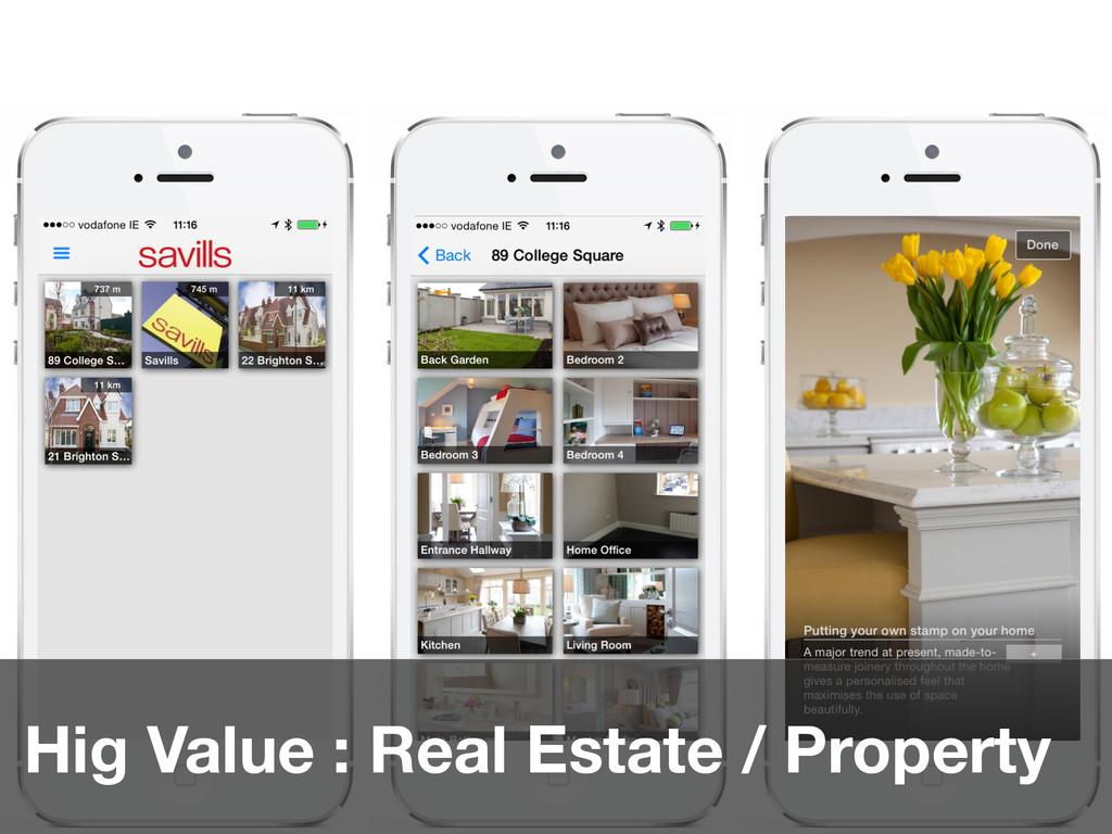 Hig Value : Real Estate / Property