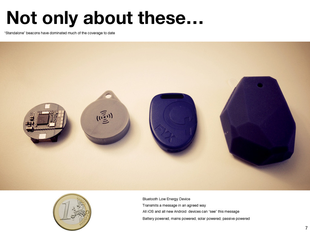 7 Not only about these… Bluetooth Low Energy De...
