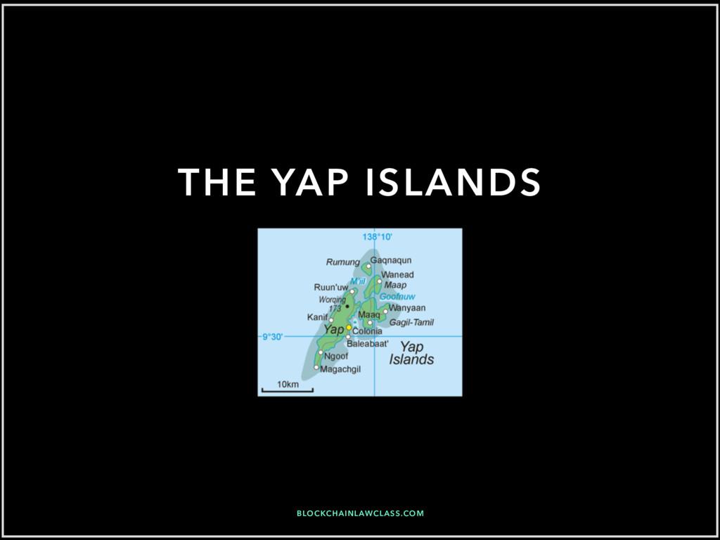 THE YAP ISLANDS BLOCKCHAINLAWCLASS.COM