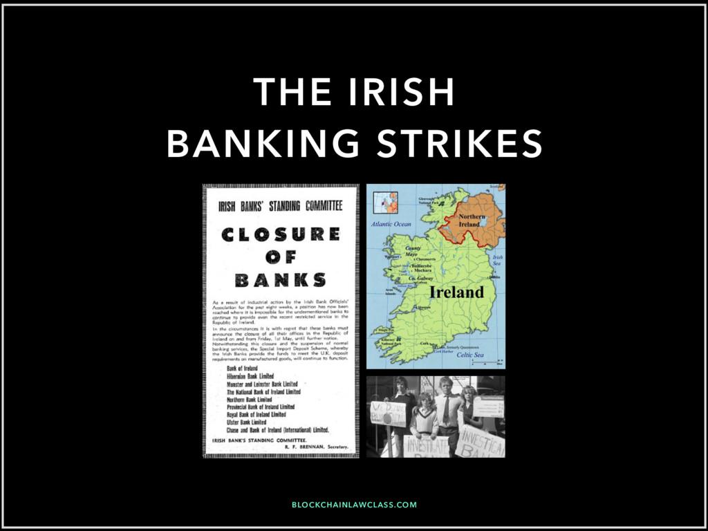 THE IRISH BANKING STRIKES BLOCKCHAINLAWCLASS.COM