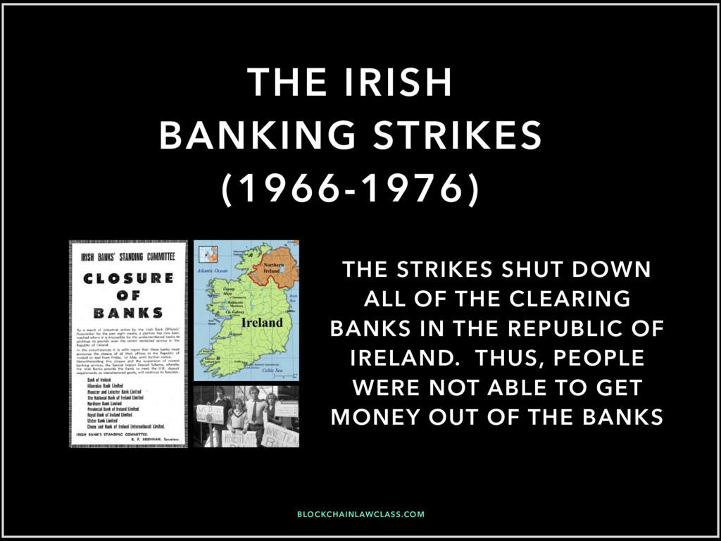 THE IRISH BANKING STRIKES (1966-1976) THE STRIK...