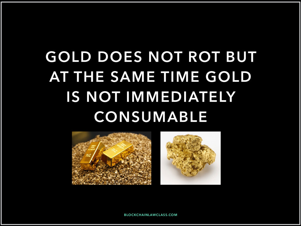 GOLD DOES NOT ROT BUT AT THE SAME TIME GOLD IS ...
