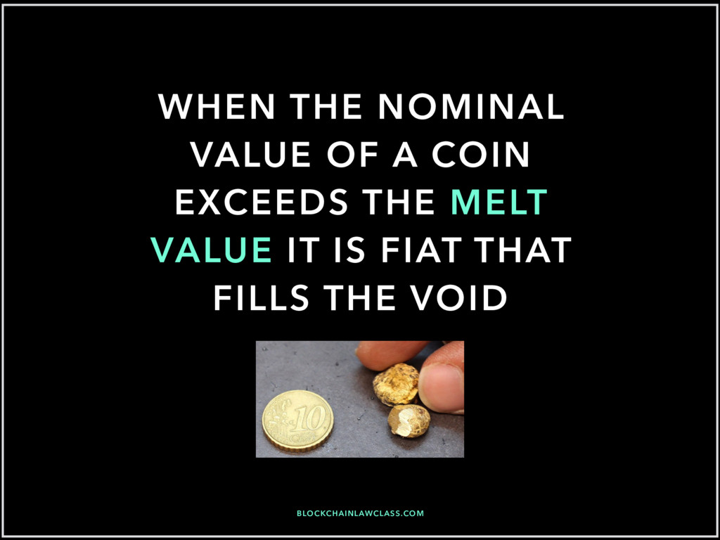 WHEN THE NOMINAL VALUE OF A COIN EXCEEDS THE ME...