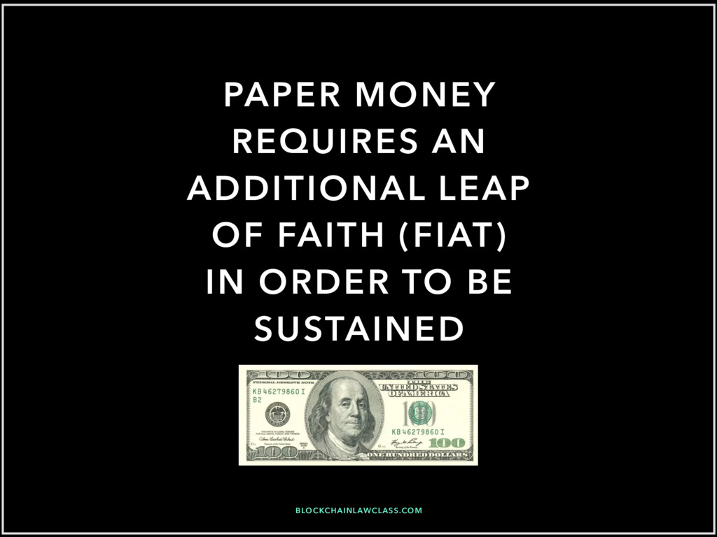 PAPER MONEY REQUIRES AN ADDITIONAL LEAP OF FAIT...