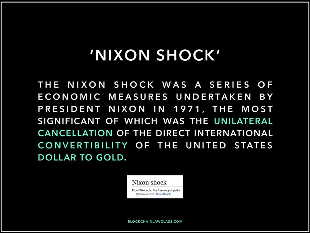 'NIXON SHOCK' BLOCKCHAINLAWCLASS.COM T H E N I ...