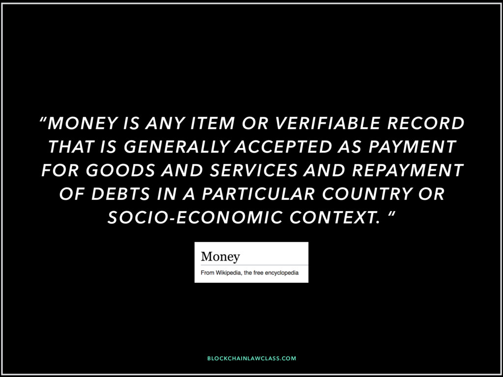 """MONEY IS ANY ITEM OR VERIFIABLE RECORD THAT IS..."