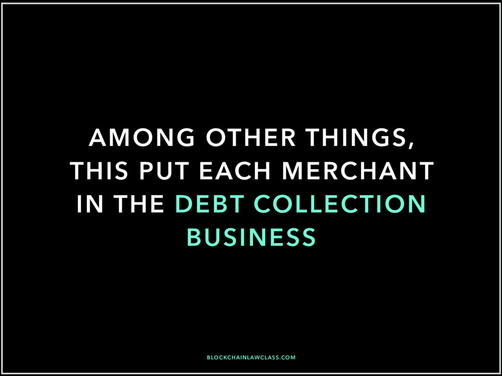 AMONG OTHER THINGS, THIS PUT EACH MERCHANT IN T...