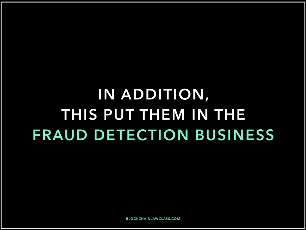 IN ADDITION, THIS PUT THEM IN THE FRAUD DETECTI...