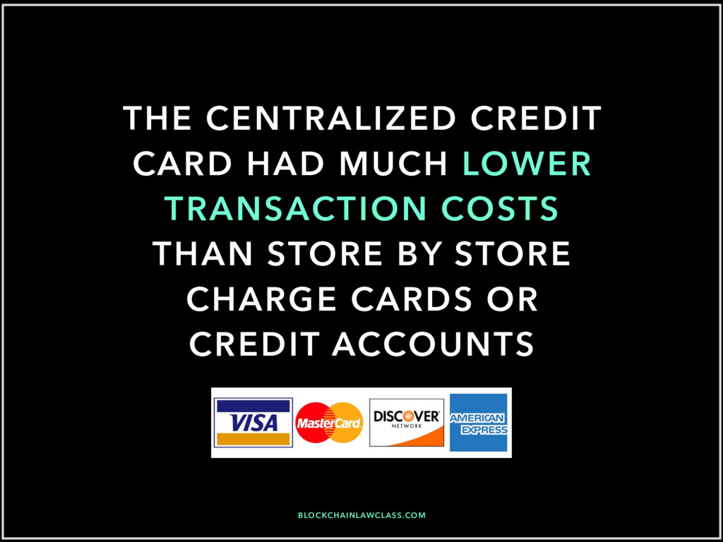 THE CENTRALIZED CREDIT CARD HAD MUCH LOWER TRAN...