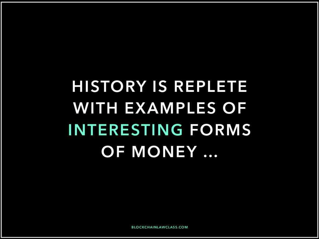 HISTORY IS REPLETE WITH EXAMPLES OF INTERESTING...
