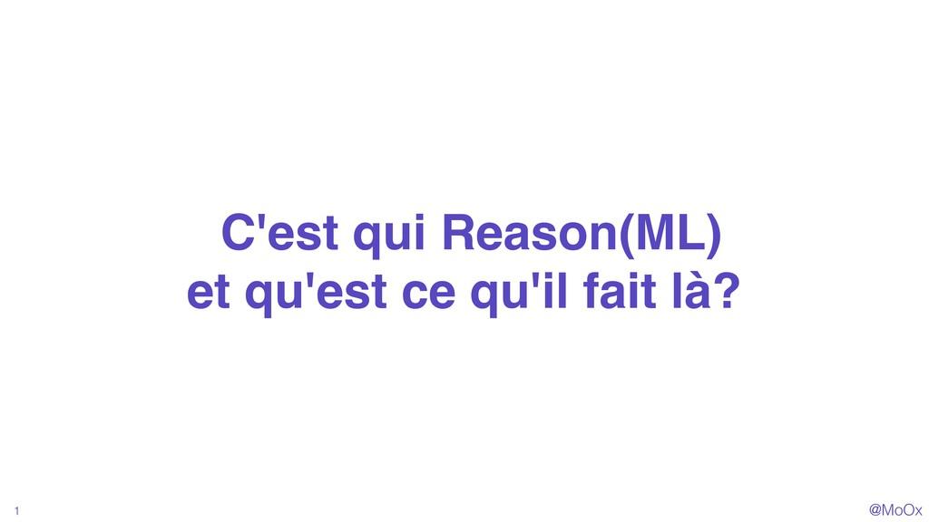 @MoOx C'est qui Reason(ML) et qu'est ce qu'il f...