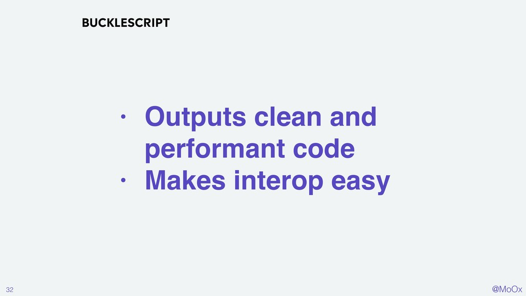 @MoOx • Outputs clean and performant code • Mak...