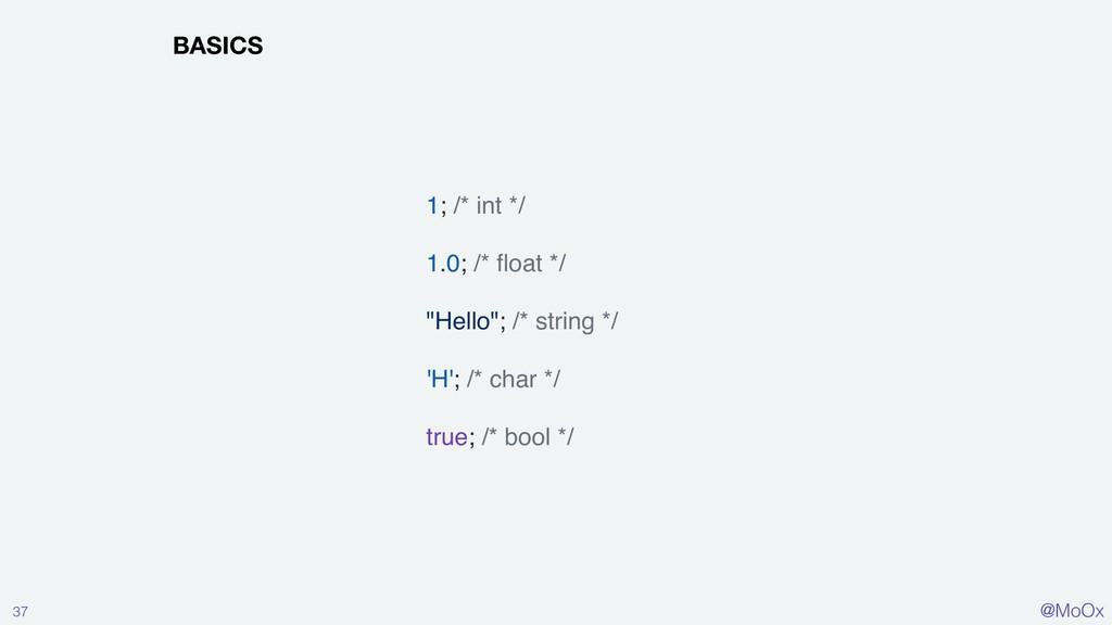 """@MoOx 37 BASICS 1; /* int */ 1.0; /* float */ """"H..."""