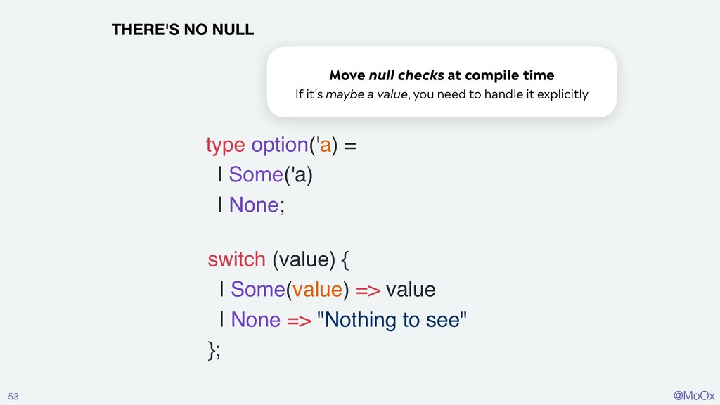 @MoOx 53 THERE'S NO NULL type option('a) = | So...