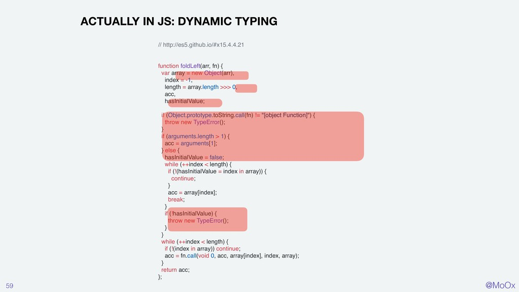 @MoOx 59 ACTUALLY IN JS: DYNAMIC TYPING // http...