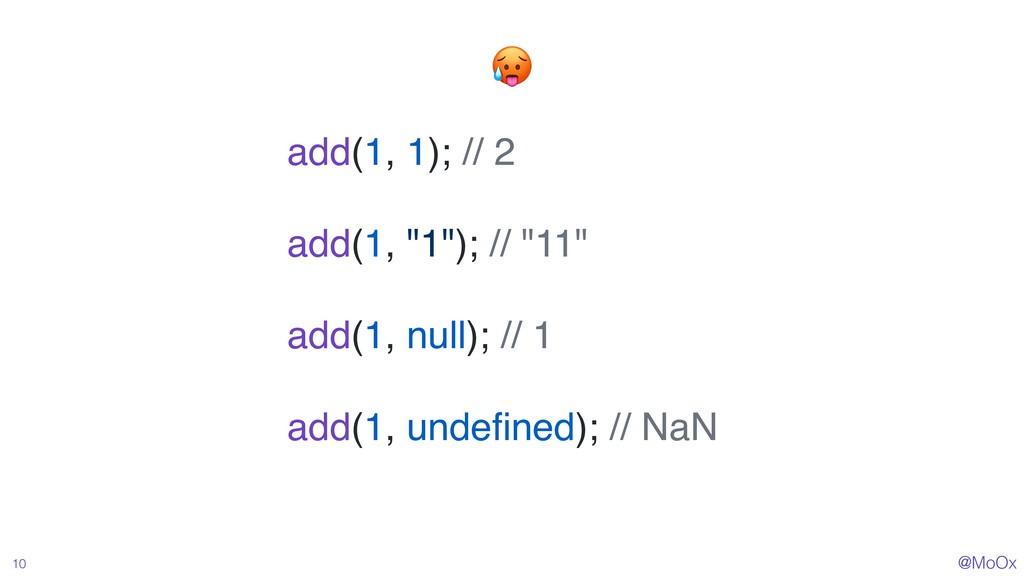 """@MoOx 10 add(1, 1); // 2 add(1, """"1""""); // """"11"""" a..."""