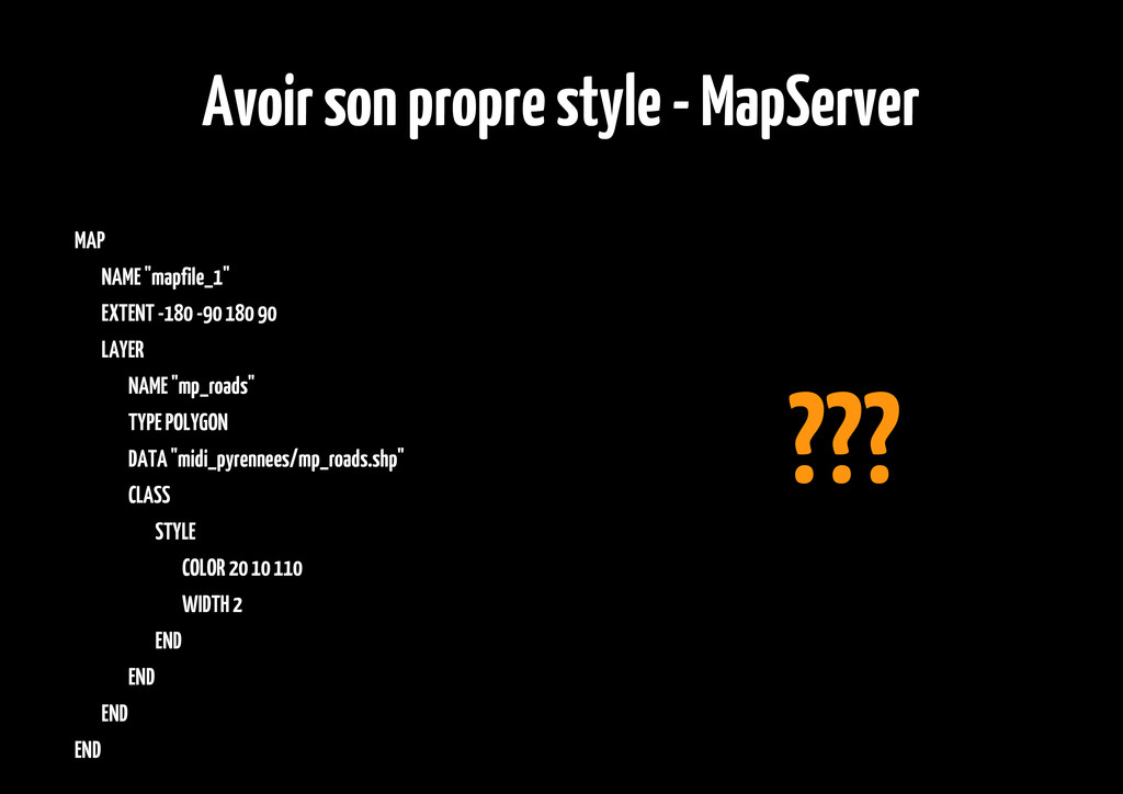 "Avoir son propre style - MapServer MAP NAME ""ma..."