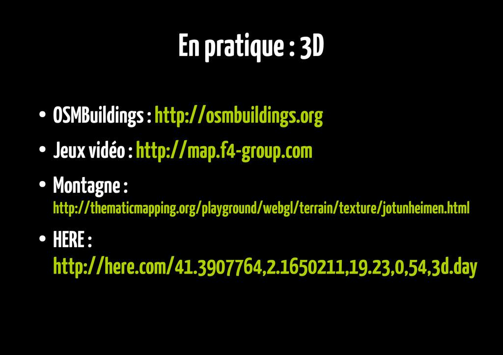 En pratique : 3D ● OSMBuildings : http://osmbui...