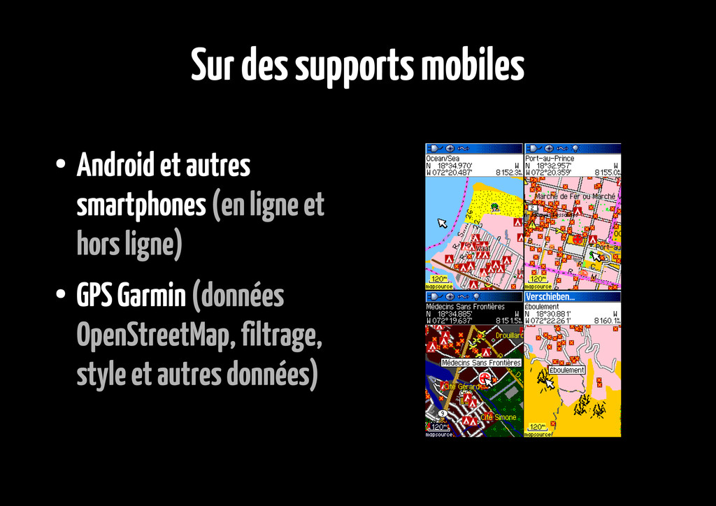 Sur des supports mobiles ● Android et autres sm...