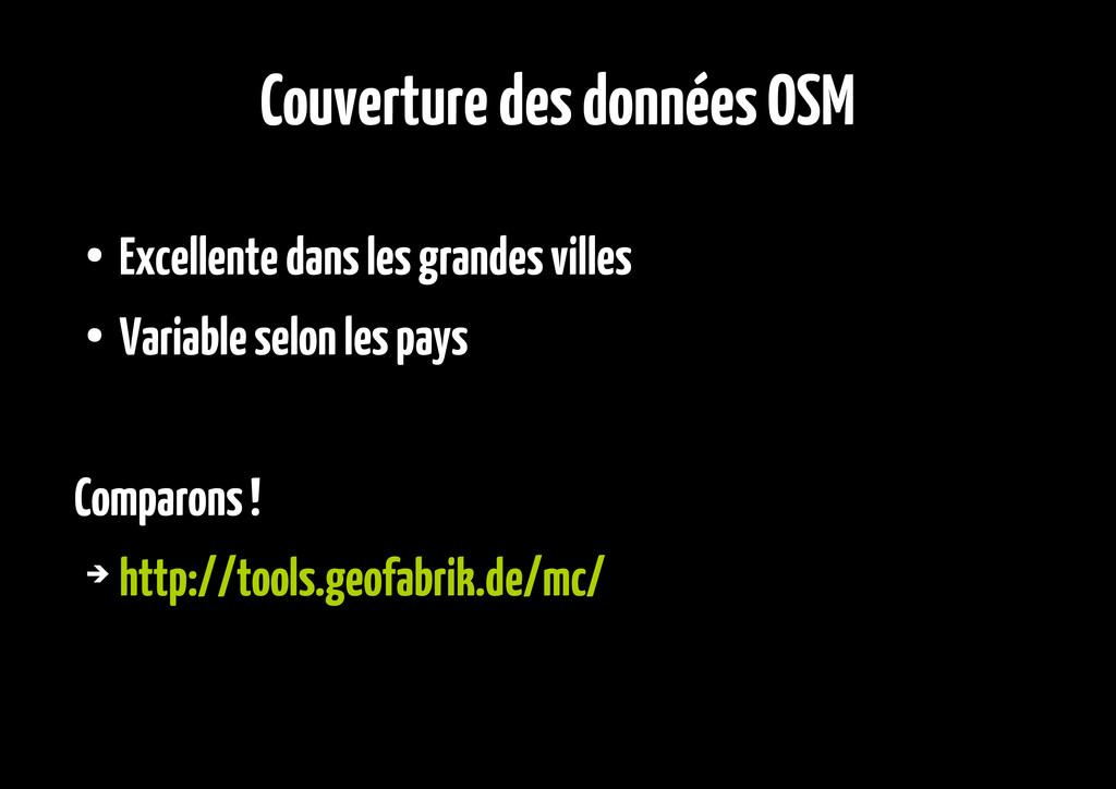 Couverture des données OSM ● Excellente dans le...