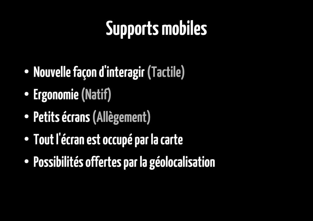 Supports mobiles ● Nouvelle façon d'interagir (...