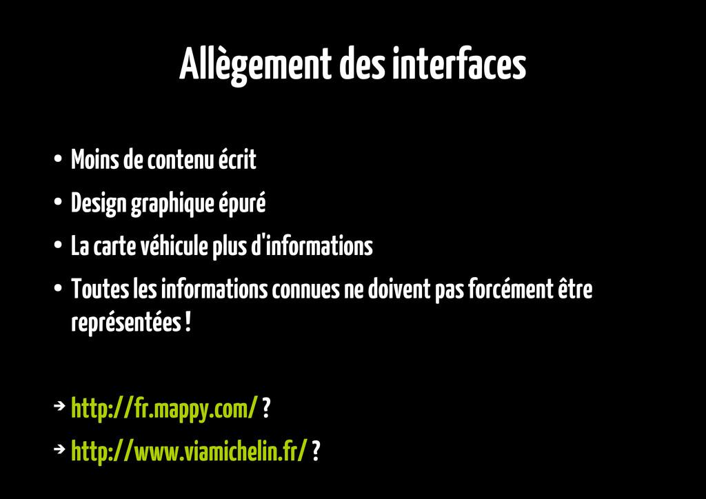 Allègement des interfaces ● Moins de contenu éc...