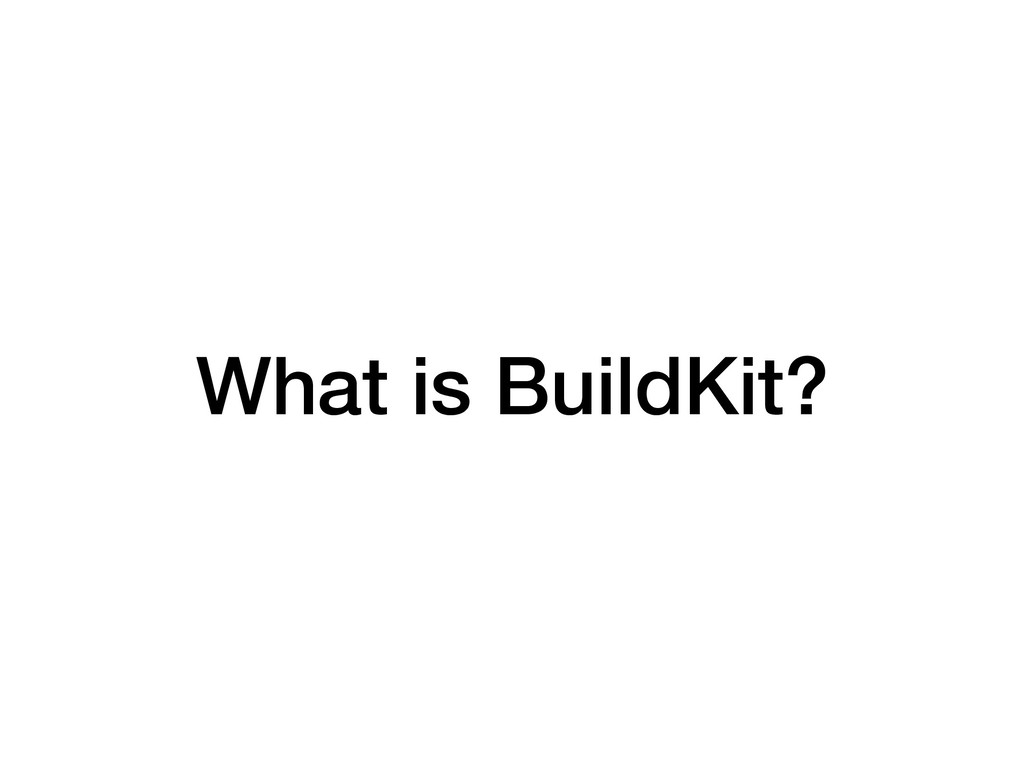 What is BuildKit?